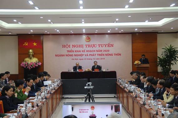 Thủ tướng Chính phủ Nguyễn Xuân Phúc đến dự và chỉ đạo hội nghị trực tuyến tổng kết nhiệm vụ năm 2019, triển khai nhiệm vụ năm 2020 của Bộ Nông nghiệp và Phát triển nông thôn