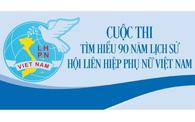 """Cuộc thi """"Tìm hiểu 90 năm lịch sử hình thành và phát triển của Hội Liên hiệp Phụ nữ Việt Nam"""""""