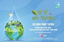 """""""Tử tế vì môi trường"""" hưởng ứng chiến dịch """"Làm cho thế giới sạch hơn"""""""