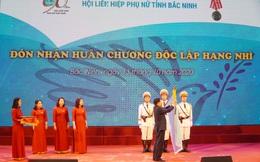 Hội LHPN tỉnh Bắc Ninh đón nhận Huân chương Độc lập hạng Nhì