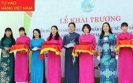 Khai trương điểm hỗ trợ và giới thiệu sản phẩm do phụ nữ Việt sản xuất