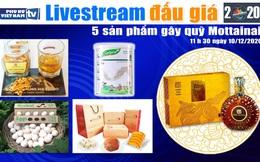 11h30 ngày 10/12: Livestream đấu giá 5 sản phẩm gây quỹ Mottainai 2020