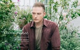 """Kyo York viết lời tiếng Anh cho bản hit """"Hoa nở không màu"""" của Hoài Lâm"""