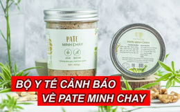 Công ty sản xuất khuyến cáo dừng ăn ngay lập tức sản phẩm pate Minh Chay