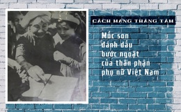 Cách mạng Tháng Tám: Cuộc giải phóng kép với phụ nữ Việt Nam