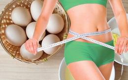 Có thực đơn giảm cân với trứng, sau 1 tháng bạn đánh bay 7kg mỡ thừa