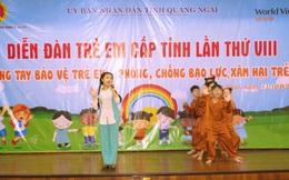 Quảng Ngãi tổ chức diễn đàn trẻ em cấp tỉnh lần thứ VIII