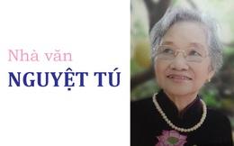"""Nhà văn Nguyệt Tú: """"Cách mạng là mật ngọt, là nguồn sống của đời tôi"""""""