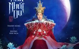 Hé lộ tạo hình của Thanh Hằng khi hóa thân thành Thái hậu Dương Vân Nga