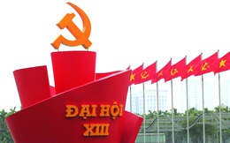 Hôm nay chính thức diễn ra Đại hội Đảng toàn quốc lần thứ XIII