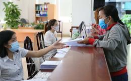 Hơn 7.400 người lao động đã được chi trả tiền hỗ trợ từ Quỹ Bảo hiểm thất nghiệp