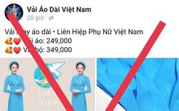Fanpage sử dụng logo, bộ nhận diện của Hội LHPN Việt Nam để bán áo dài là trái pháp luật