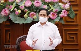 Thủ tướng: Thần tốc hơn nữa, quyết liệt hơn nữa, hiệu quả hơn nữa trong phòng chống dịch