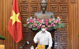 Thủ tướng chỉ đạo nhiều nội dung mới trong phòng chống dịch Covid-19