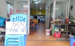 """Hàng quán ăn uống ở Hà Nội đồng loạt chỉ bán mang về: """"Không lo lắng lắm vì có kinh nghiệm rồi"""""""