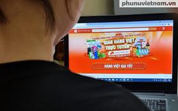 Hỗ trợ nông sản Việt vượt bão Covid-19 (Bài 2): Gian hàng Việt lên sàn thương mại điện tử