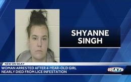 Bắt giam người phụ nữ khiến con suýt chết vì bị chấy rận cắn