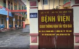 Yên Bái: Khởi tố, bắt tạm giam Giám đốc bệnh viện và Trưởng khoa Ngoại