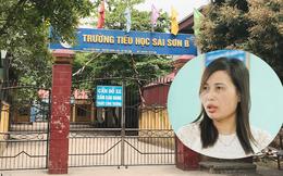Vụ cô giáo tố bị trù dập ở Trường Tiểu học Sài Sơn B: Những ai bị đề nghị kỷ luật?