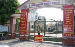 Phong tỏa UBND 1 xã ở Hà Tĩnh do có ca nhiễm Covid-19