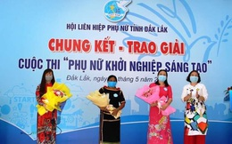 Đắk Lắk: Hỗ trợ đầu tư cho dự án đạt giải phụ nữ khởi nghiệp sáng tạo