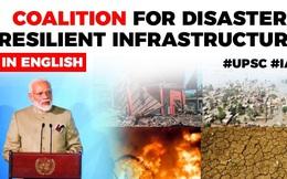 Ấn Độ: Sáng tạo trong xây dựng cơ sở hạ tầng có khả năng chống chịu với thảm họa