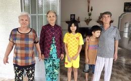 Ông bà già yếu nuôi 2 cháu nội và em gái bị tâm thần