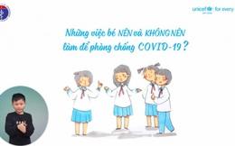 Video clip ngộ nghĩnh những việc nên và không nên làm để phòng, chống dịch Covid-19 dành riêng cho trẻ em