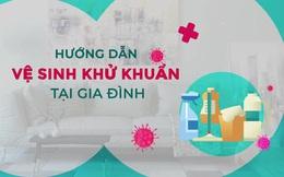 Video Bộ Y tế hướng dẫn vệ sinh, khử khuẩn tại gia đình phòng dịch Covid-19