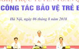 Thủ tướng chủ trì hội nghị trực tuyến tới cấp huyện, xã bàn giải pháp bảo vệ trẻ em