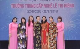 Trường nghề Lê Thị Riêng kỷ niệm 10 năm thành lập