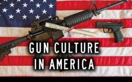 Nỗi sợ hãi từ nền văn hóa súng đạn ở Mỹ