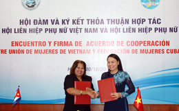 Hội LHPN Việt Nam và Hội LHPN Cuba ký kết Thỏa thuận hợp tác giai đoạn 2018-2022