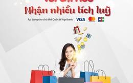 Vui chi tiêu nhận nhiều tích lũy cùng thẻ quốc tế Agribank