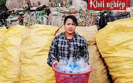 Thoát nghèo từ 'giấc mơ rác thải nhựa'