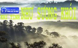 'Khi tình như sương khói' qua giọng đọc Phương Huyền