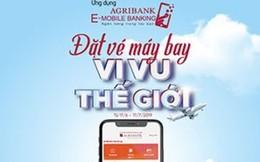 'Đặt vé máy bay - vi vu thế giới' với ứng dụng Agribank E-Mobile Banking