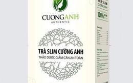 Bộ Y tế: Không mua Trà thảo mộc, Trà Slim Cường Anh trên các website này