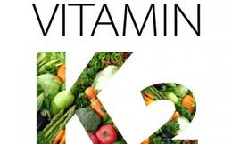 """Vitamin K2 – """"Hiệp sỹ"""" chống loãng xương"""