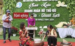 Doanh nhân nữ Thủ đô 'Tâm - Tài - Thanh lịch' tuyên truyền khởi nghiệp