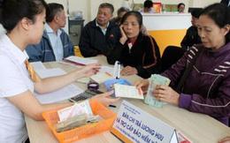 8 đối tượng được đề xuất tăng lương hưu, trợ cấp BHXH và trợ cấp hàng tháng