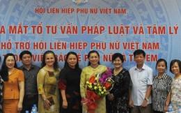 Ra mắt Tổ tư vấn pháp luật và tâm lý, hỗ trợ Hội LHPNVN trong bảo vệ phụ nữ, trẻ em