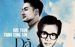 Đức Tuấn ra mắt single Dã Tràng Ca kỷ niệm ngày sinh Nhạc sĩ Trịnh Công Sơn