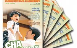 Mời bạn đón đọc Hạnh phúc gia đình số 48 chuyên đề 'Cha và con trai'