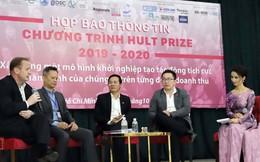 Khởi động cuộc thi khởi nghiệp Hult Prize khu vực Đông Nam Á 2019 - 2020