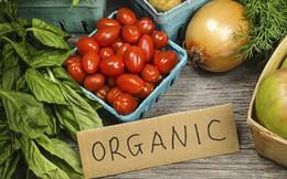 Phân biệt thực phẩm hữu cơ - an toàn - tự nhiên
