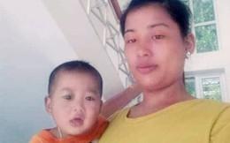 Người vợ trẻ cùng con trai 2 tuổi mất tích bí ẩn