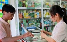 Người bán lẻ thuốc sẽ phải có chứng chỉ hành nghề