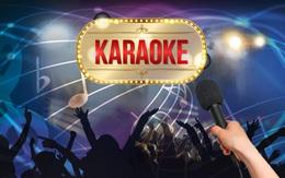 Từ 1/6, kinh doanh karaoke quá 12 giờ đêm sẽ bị phạt tới 30 triệu đồng