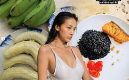 Thực đơn càng ăn càng tiêu mỡ đỉnh nhất mùa dịch: Hoa hậuăn chuối xanh, mẹ bỉm dùng gạo đen